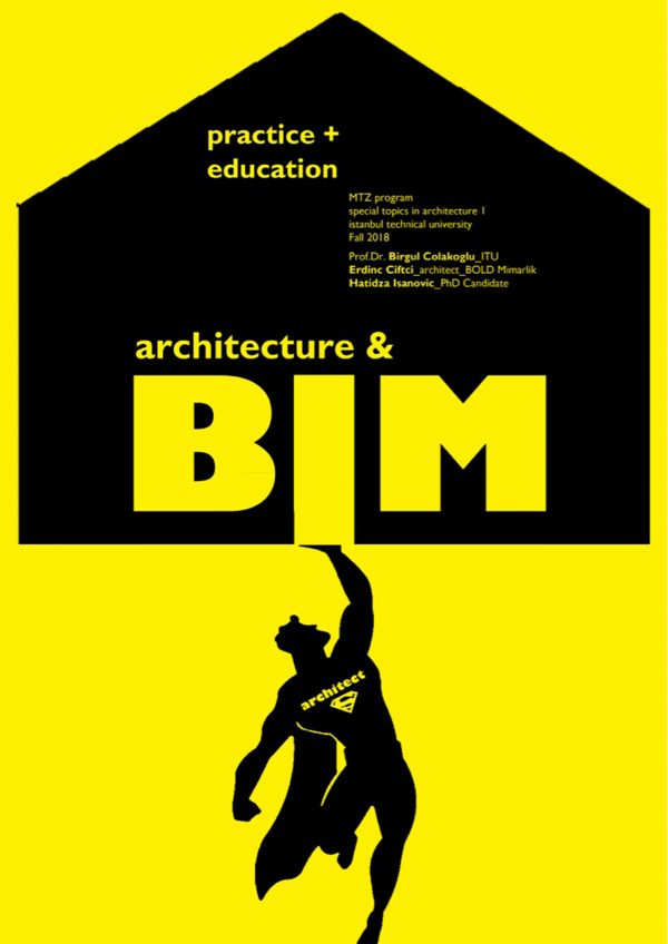 """2018-2019 Academic Year Special Topics in Architecture I: """"Building Information Modeling in Architecture"""""""
